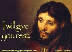 JesuswithoutBaggage-I will give you rest-a
