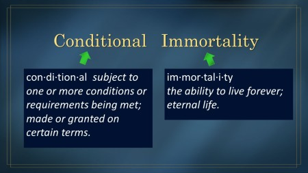 Conditional Immortality